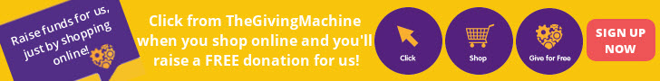 Click from TheGivingMachine when you shop online and you'll raise a free donation for us! Sign up now.